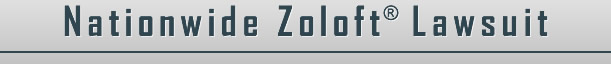 Nationwide Zoloft® Lawsuit